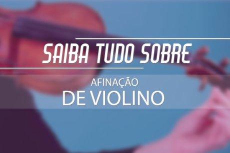 Saiba tudo sobre afinação de violino - Planeta Música