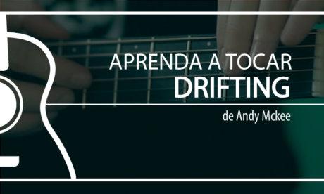 Aprenda Drifting Andy Mckee Online Grátis - Planeta Música