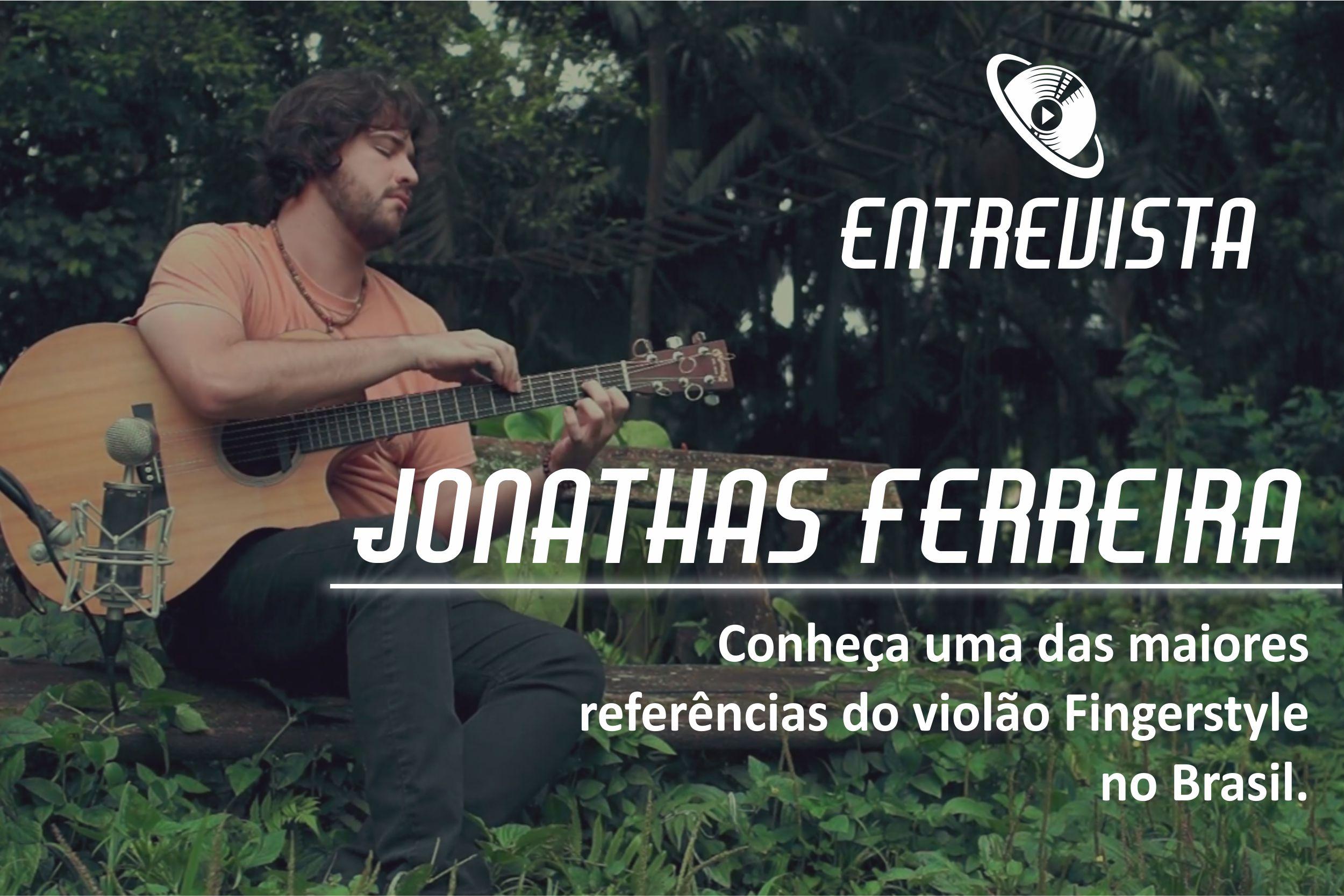 Entrevista Jonathas Ferreira