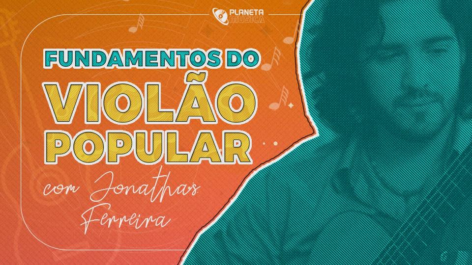 Fundamentos-do-Violão-Popular-com-Jonathas-Ferreira