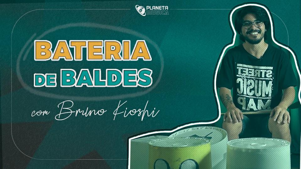 Bateria de Baldes com Bruno Kioshi