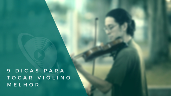 9 dicas de como tocar violino melhor