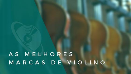 melhores marcas de violino