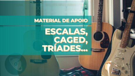Material de Apoio | Escalas, CAGED, Tríades...